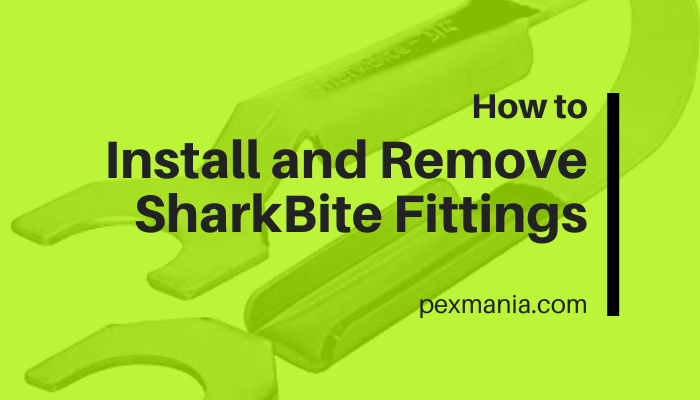 How to Install and Remove SharkBite fittings